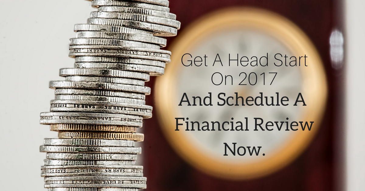 Investment Basics: Get a Head Start on 2017 and Schedule a Financial Review Now