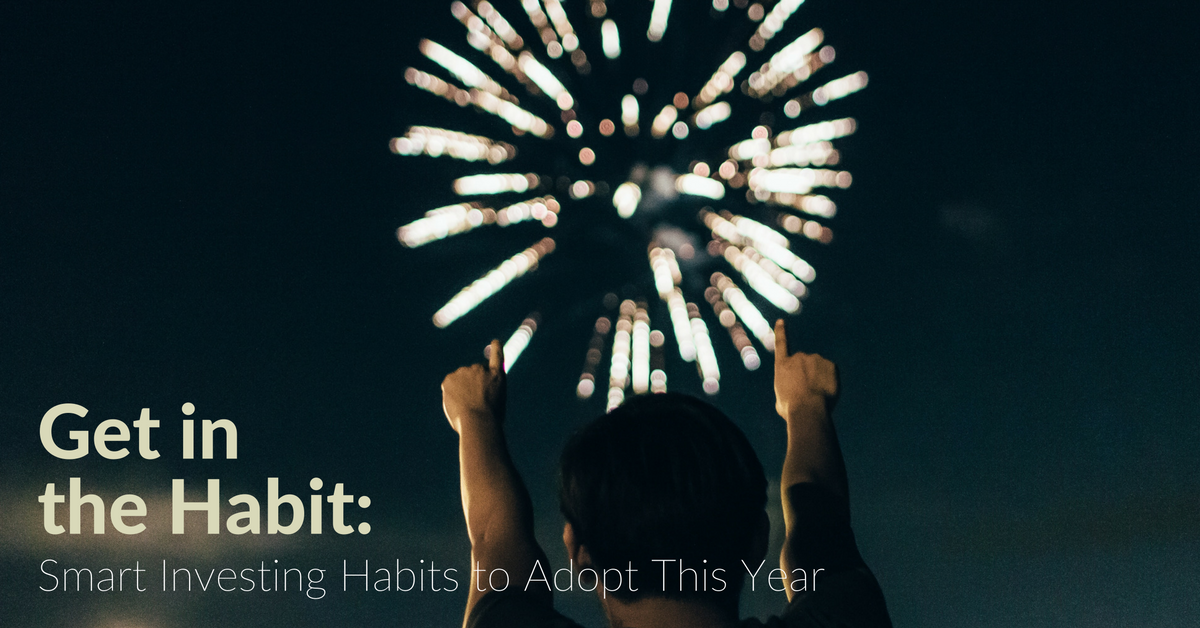 Investment Basics: Get in the Habit — Smart Investing Habits to Adopt This Year
