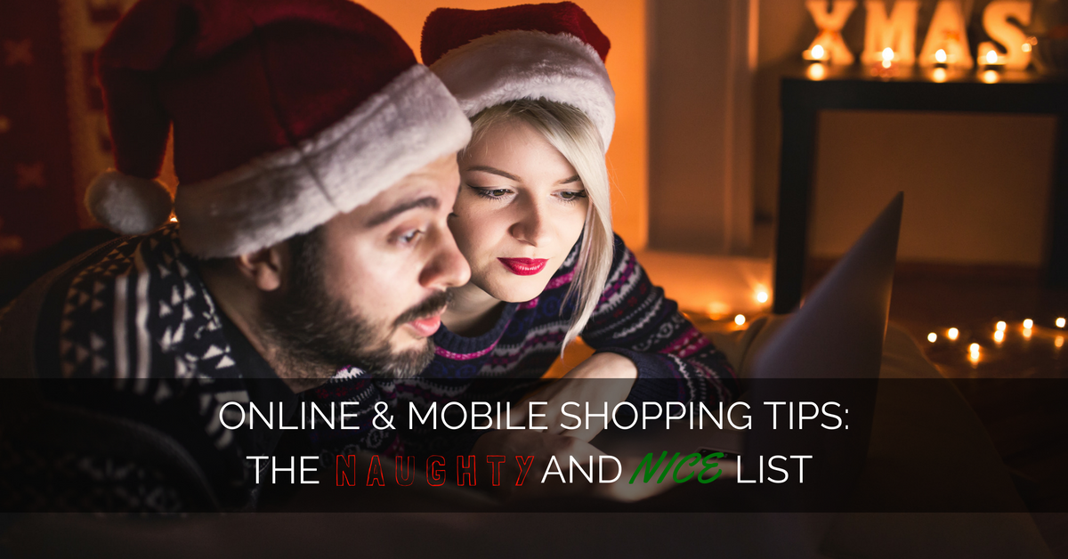 Online and Mobile Shopping Tips: The Nice and Naughty List