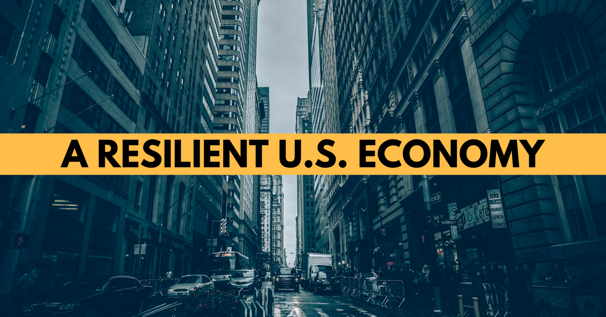 A Resilient U.S. Economy