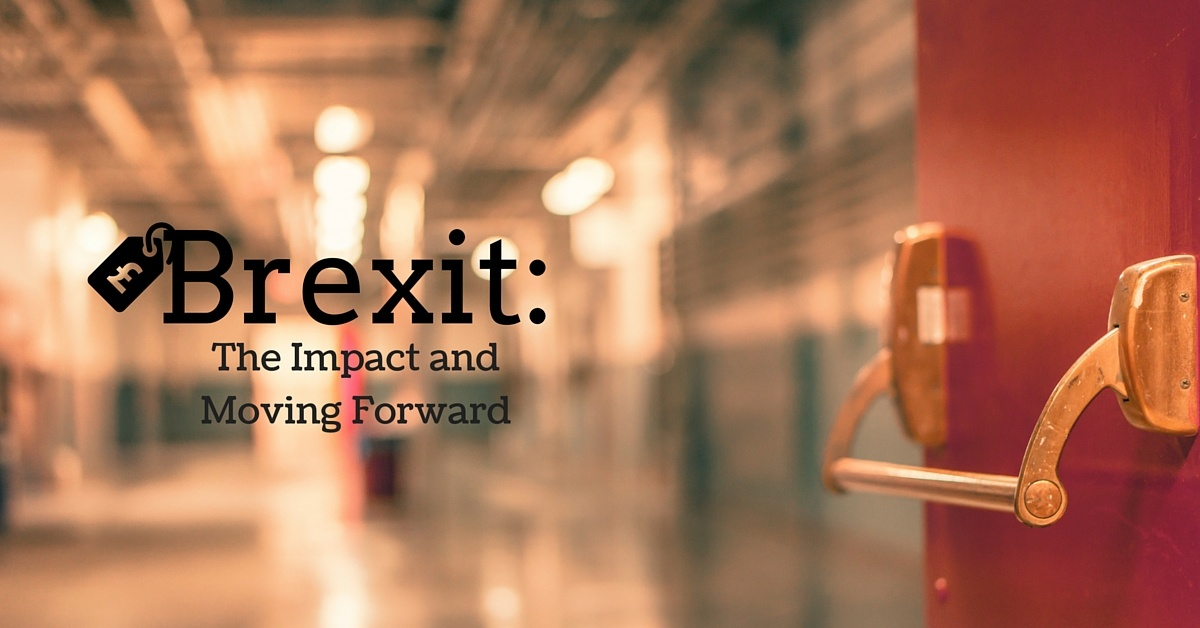 Brexit: The Impact and Moving Forward