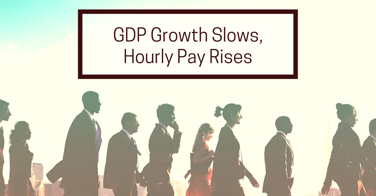GDP_Growth_Slows_Hourly_Pay_Rises.png