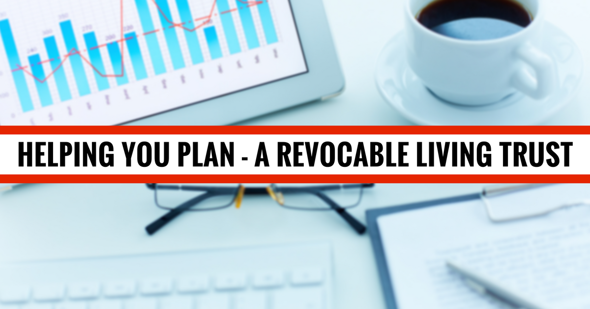 Investment Basics: Helping You Plan — A Revocable Living Trust