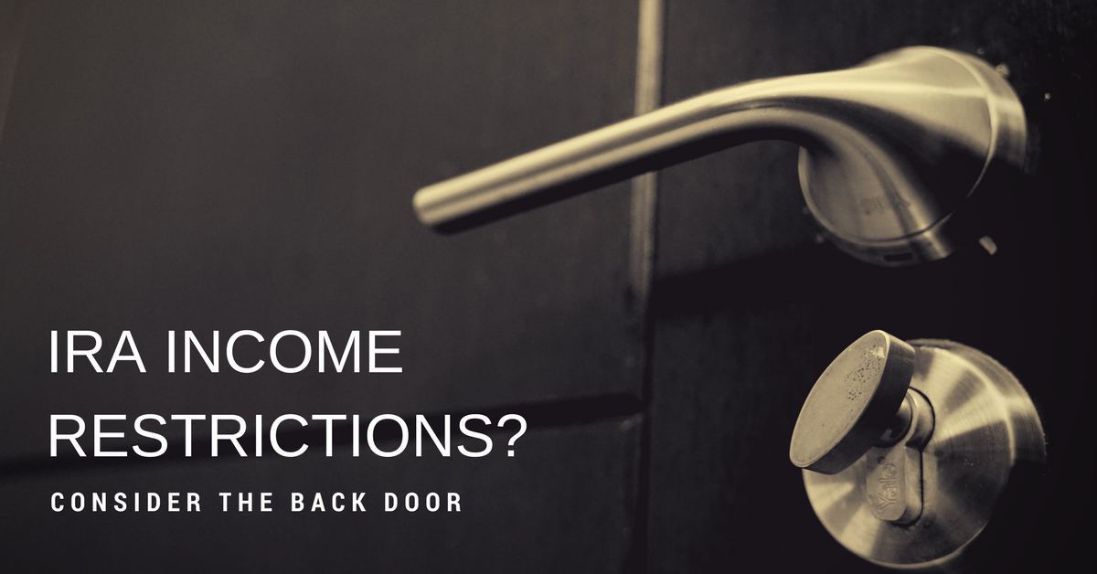 IRA Income Restrictions? Consider the Backdoor