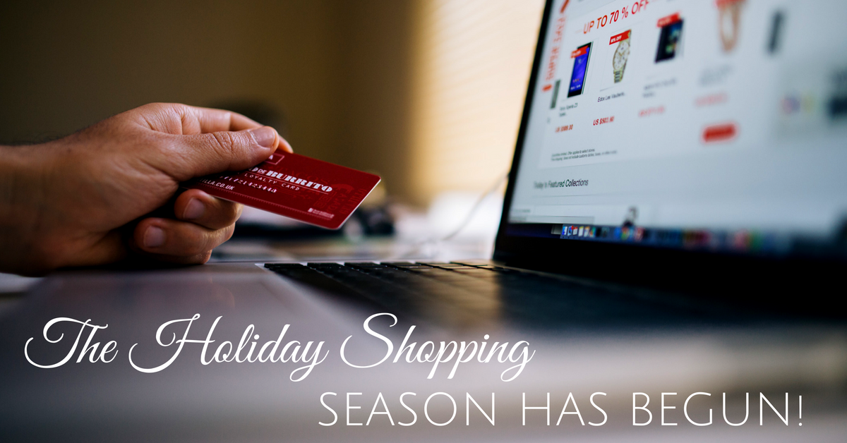 The Holiday Shopping Season Has Begun!