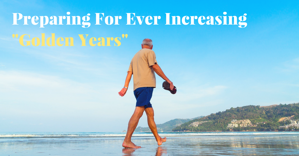 "Preparing For Ever Increasing ""Golden Years"""
