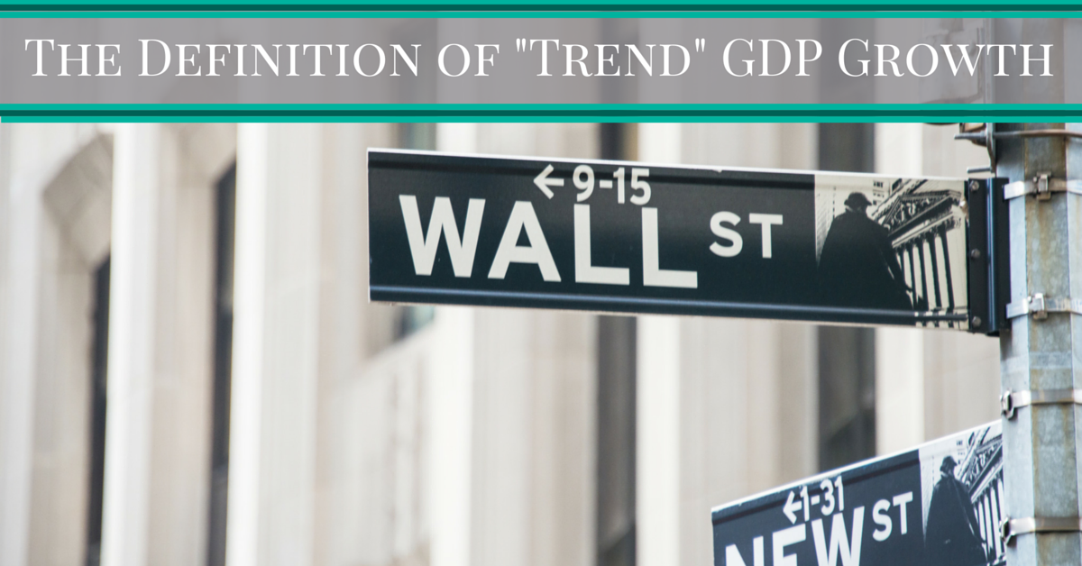 """The Definition of """"Trend"""" GDP Growth"""