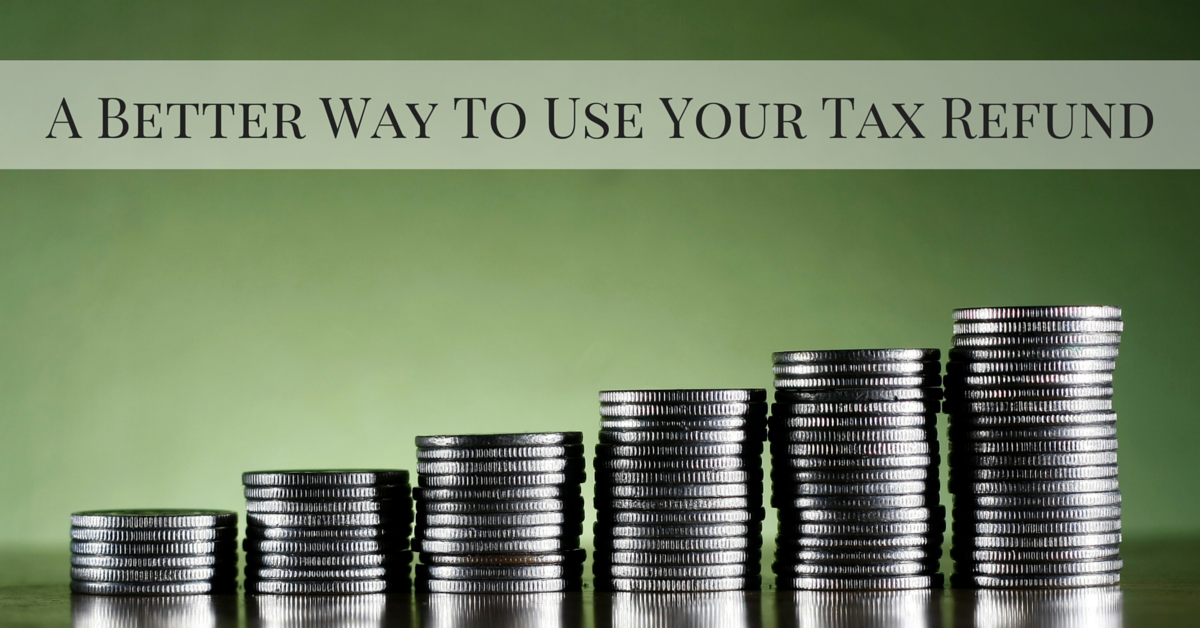 a_better_way_to_use_your_tax_refund.png