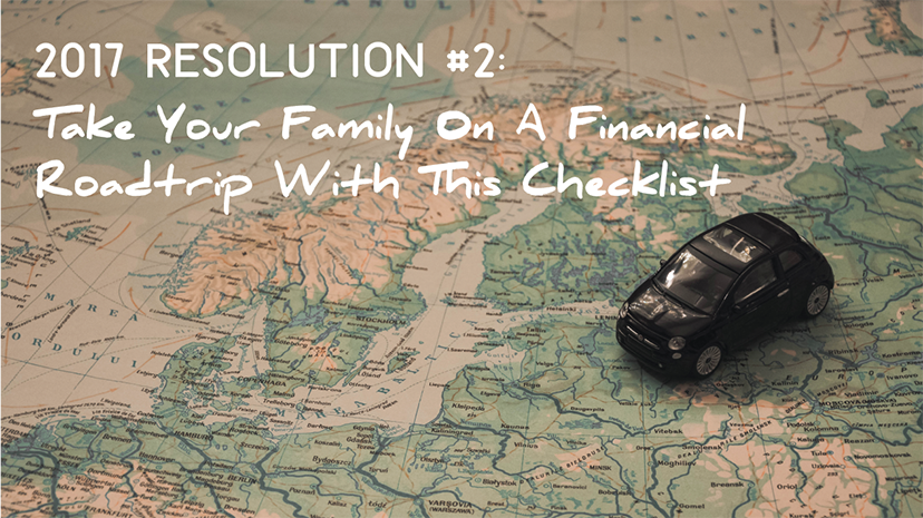2017 Resolution #2: Take Your Family On A Financial Road Trip With This Checklist