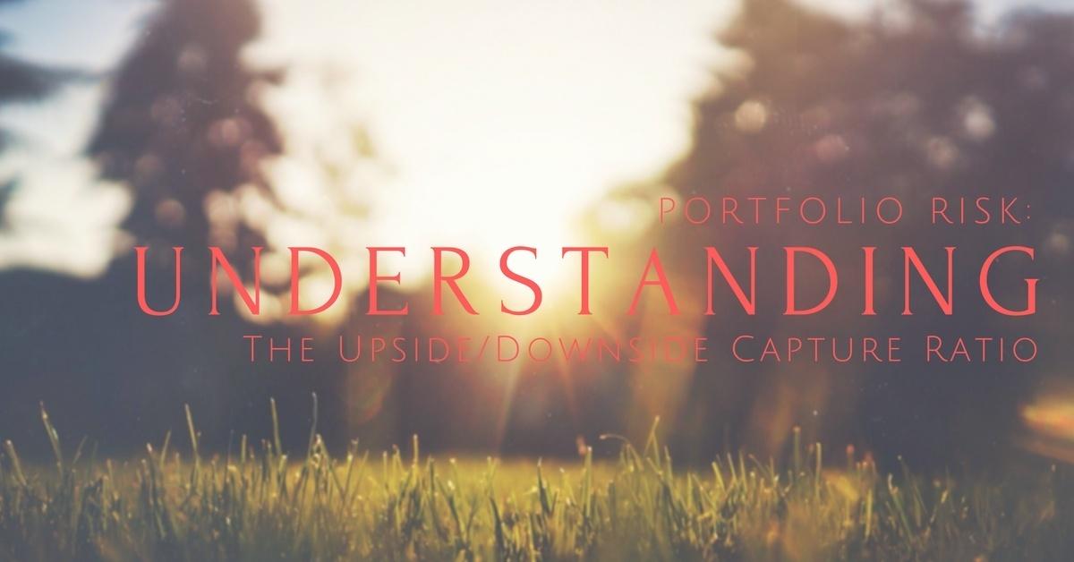 Portfolio Risk: Understanding the Upside/Downside Capture Ratio